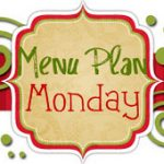 Menu Plan Monday #3
