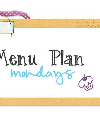 Menu Plan Monday #7