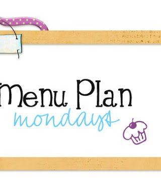 Menu Plan Monday #11