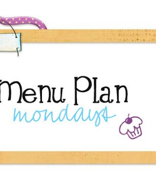 Menu Plan Monday #13