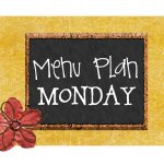 Menu Plan Monday #15