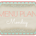 Menu Plan Monday #37