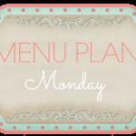 Menu Plan Monday #38