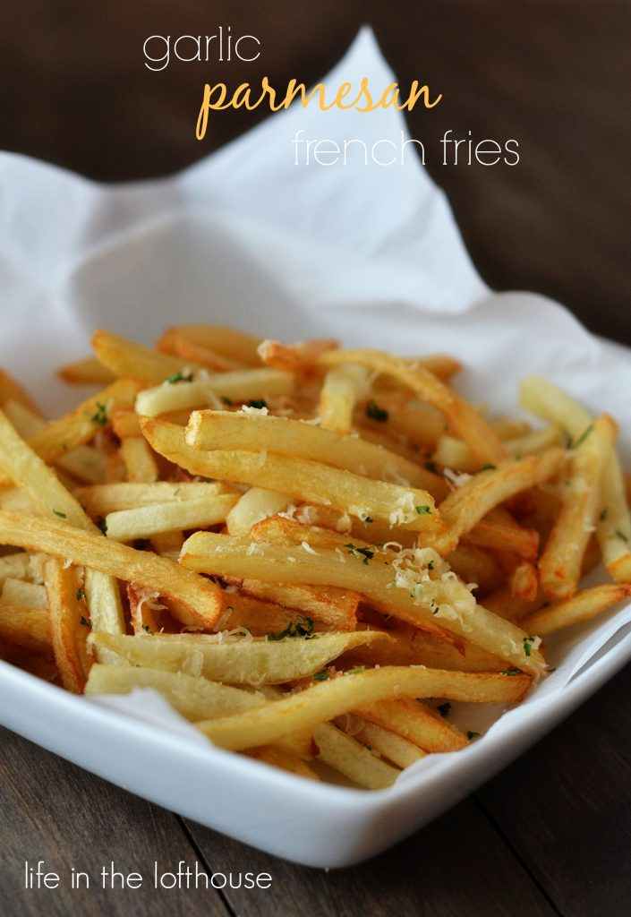 Garlic Parmesan French Fries ~ And How to make Perfect French Fries!
