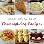 Menu Plan Monday~ Thanksgiving Recipes