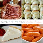 Menu Plan Monday~ Easter Recipes