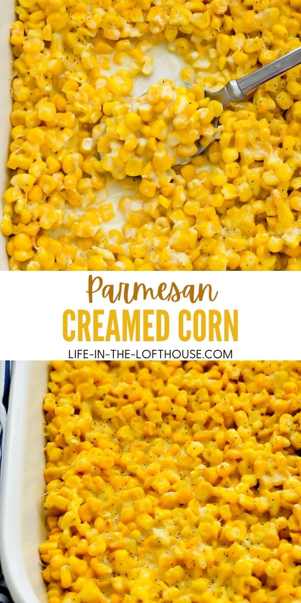 Delicious creamed corn covered in parmesan cheese. Life-in-the-Lofthouse.com