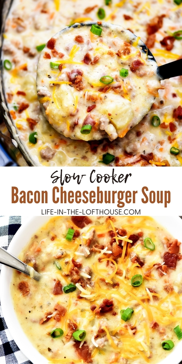 Bacon Cheeseburger soup is slow cooked soup loaded with potatoes, ground beef, cheese and bacon. Life-in-the-Lofthouse.com
